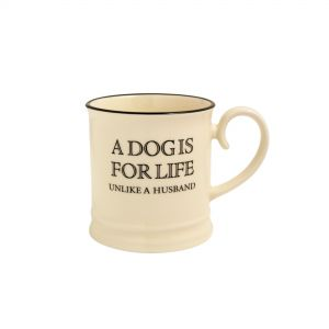 Quips & Quotes Tankard Mug - A Dog is for life