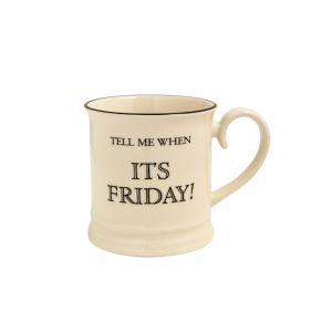 Quips & Quotes Tankard Mug - Tell me when it's Friday