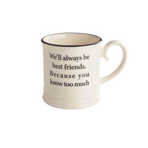 Quips & Quotes Tankard Mug - We'll always be best friends
